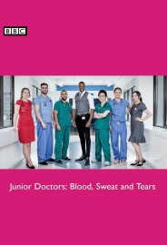 Junior Doctors: Blood, Sweat and Tears