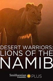 Desert Warriors: Lions of the Namib
